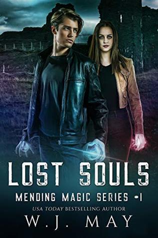 Lost Souls: Dystopian Paranormal Teen Romance (Mending Magic Series Book 1)