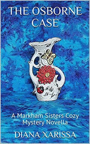 The Osborne Case (A Markham Sisters Cozy Mystery Novella Book 15)
