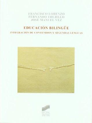 EDUCACION BILINGUE INTEGRACION DE CONTENIDOS Y SEGUNDAS LENGUAS