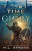 A TIME FOR GLORY by M.L. Strong