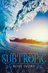 Subtropic (Sky Fletcher Book 2)