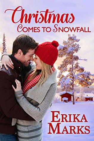 Christmas Comes to Snowfall by Erika Marks