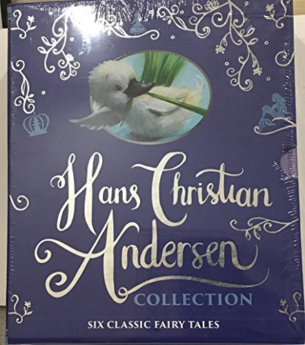 Hans Christian Andersen Collection Six Classic Fairy Tales: The Emperor's New Clothes, Thumbelina, The Ugly Duckling, The Little Mermaid, The Nightingale, The Princess and The Pea