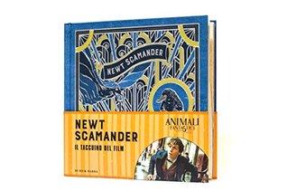 Animali fantastici e dove trovarli. Newt Scamander. Il taccuino del film. Ediz. a colori [ Fantastic Beasts and Where to Find Them: Newt Scamander: A Movie Scrapbook ]