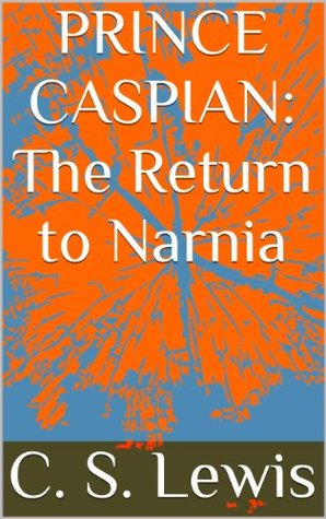PRINCE CASPIAN: The Return to Narnia: The Chronicles of Narnia