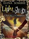 Light and Shadow by Elena Sombre