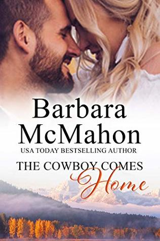 The Cowboy Comes Home by Barbara McMahon