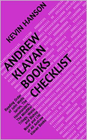 Andrew Klavan Books Checklist: Reading Order of John Wells Series, The Homelanders, The MindWar Trilogy, Weiss and Bishop Novel and List of All Andrew Klavan Books