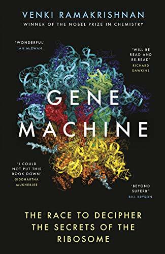 The Gene Machine: The Race to Decipher the Secrets of the Ribosome