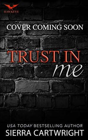 Trust in Me (Hawkeye Book 2)