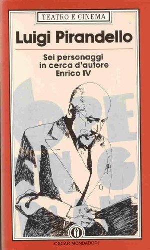Sei personaggi in cerca d'autore. Enrico IV.