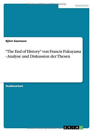 The End of History von Francis Fukuyama - Analyse und Diskussion der Thesen