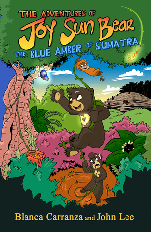 The Adventures of Joy Sun Bear: The Blue Amber of Sumatra (The Adventures of Joy Sun Bear #1)