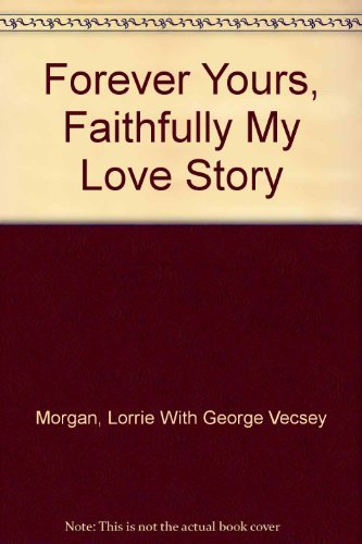 Forever Yours, Faithfully My Love Story