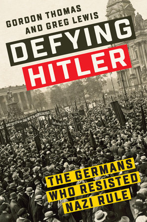 Defying Hitler: The Germans Who Resisted Nazi Rule