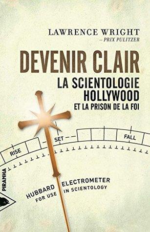 Devenir clair: Scientologie, Hollywood et la prison de la foi