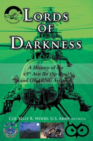 Lords of Darkness: A History of the 45Th Avn Bn (Sp Ops) and Okarng Aviation