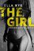 The Girl by Ella Rye