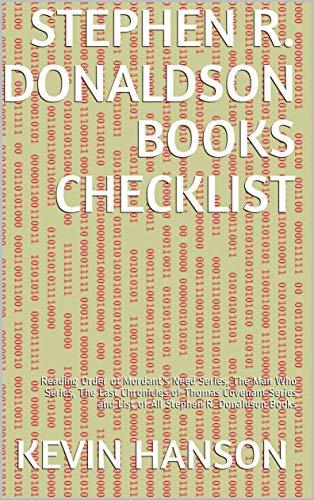 Stephen R. Donaldson Books Checklist: Reading Order of Mordant's Need Series, The Man Who Series, The Last Chronicles of Thomas Covenant Series and List of All Stephen R. Donaldson Books