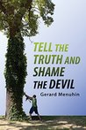 Tell the Truth and Shame the Devil: Recognize the True Enemy and Join to Fight Him