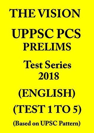 UPPSC PCS PRELIMS TEST SERIES 2018: BASED ON UPSC PATTERN