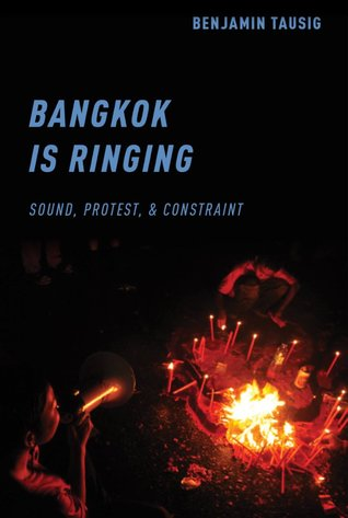 Bangkok Is Ringing: Sound, Protest, and Constraint