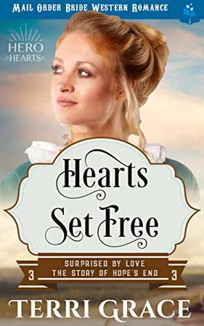 Heart's Set Free: Mail Order Bride Western Romance (Surprised by Love - The Story of Hope's End Book 3)