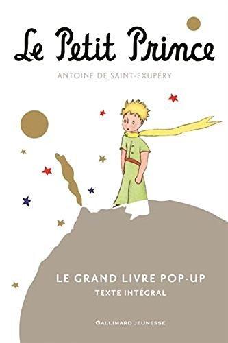Le Petit Prince : Le Grand Livre pop-up - texte Integrale [ The Little Prince Pop-up Book - Complete Text ]
