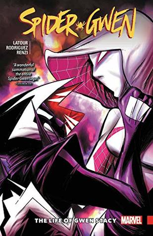 Spider-Gwen, Vol. 6: The Life of Gwen Stacy