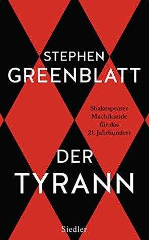 Der Tyrann by Stephen Greenblatt