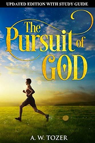 The Pursuit of God: Updated Edition with Study Guide (Annotated)