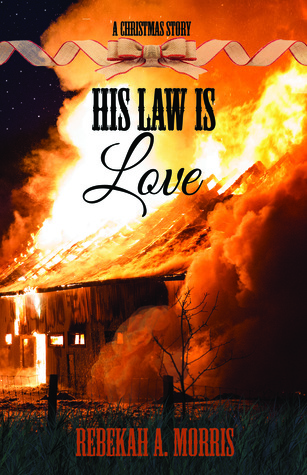 His Law Is Love by Rebekah A. Morris