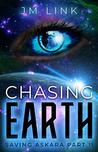 Chasing Earth: Saving Askara Part II (Tori & Aderus #2)
