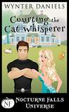 Courting The Cat Whisperer (A Nocturne Falls Universe story)