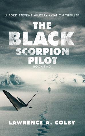 The Black Scorpion Pilot (Ford Stevens Military-Aviation Thriller #2)