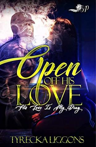 Open Off His Love: His Love is My Drug