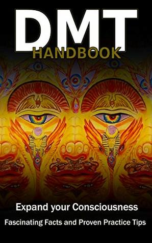 DMT Handbook - Everything about the craziest drug in the world, How to produce DMT (Dimethyltryptamin) and shamanic practice tips