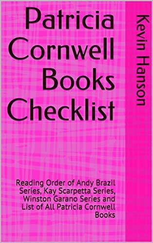Patricia Cornwell Books Checklist: Reading Order of Andy Brazil Series, Kay Scarpetta Series, Winston Garano Series and List of All Patricia Cornwell Books