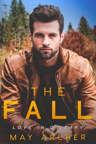 The Fall: Love in O'Leary Book 1, May Archer