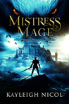 Mistress Mage  (The Mage-Born Chronicles #2)