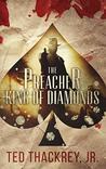 The Preacher: King of Diamonds (A Preacher Thriller Book 3)