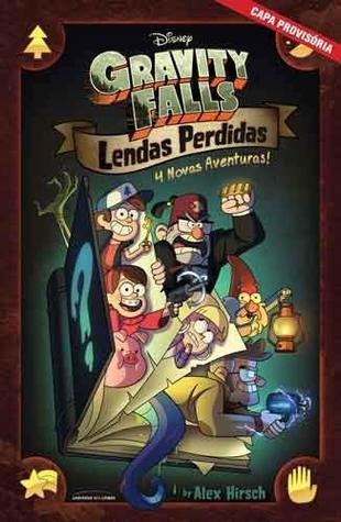 Gravity Falls: Lendas Perdidas – 4 Histórias Inéditas Sobre os Mistérios da Cidade