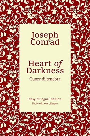 Heart of Darkness - Cuore di tenebra - English to Italian - Dall'inglese all'italiano: Easy Bilingual Edition - Facile edizione bilingue
