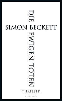 Die ewigen Toten by Simon Beckett