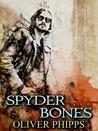 Spyder Bones by Oliver Phipps