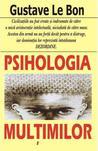 Psihologia Multimilor by Gustave Le Bon