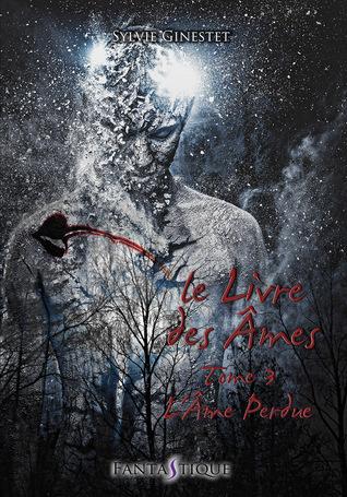 L'âme perdue (Le Livre des âmes #3)