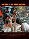 Wally Wood: The Complete Galaxy Illustrations