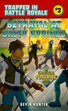 Betrayal at Salty Springs: An Unofficial Fortnite Novel (Trapped In Battle Royale)