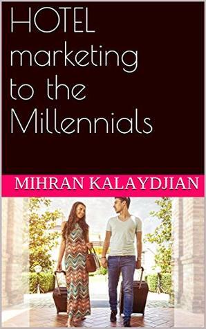Hotel Marketing to the Millennials